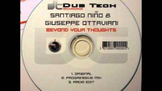 Santiago Niño & Giuseppe Ottaviani - Beyond Your Thoughts (Progressive Mix)
