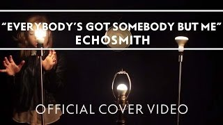 """Video thumbnail of """"Echosmith - Everybody's Got Somebody But Me [Official Cover Video]"""""""