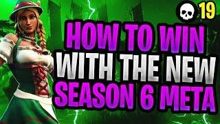 How To Win With The NEW Season 6 Meta! (Fortnite Battle Royale Season 6)