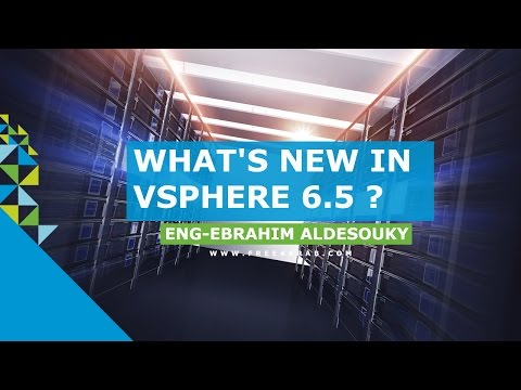 ‪What's New in VMware vSphere 6.5? By Eng-Ebrahim Aldesouky | Arabic‬‏
