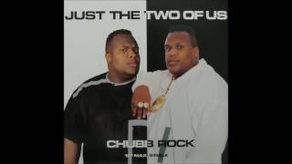 Chubb Rock - Just The Two Of Us (Cool Out Mix) (1991)
