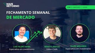 Fechamento Semanal de Mercado – MR 21/05/2021