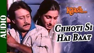 Chhoti Si Hai Baat - Full Song | Kaash | Jackie Shroff & Dimple
