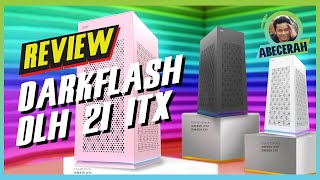 Review Darkflash DLH 21 Luxury ITX Case (Pilipino)
