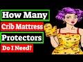 How Many Crib Mattress Protectors Do I Need?
