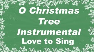 O Christmas Tree Christmas Instrumental Music  | Karaoke Xmas Songs with Sing Along Lyrics