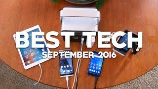 Best Tech of September 2016!
