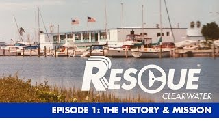 The History and The Mission - Rescue-Clearwater Season 1: Ep. 1
