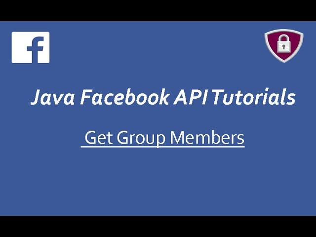 Facebook API Tutorials in Java # 11 | Get Group Members