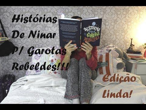 Histórias de Ninar Para Garotas Rebeldes - Da Série Livros Lindos e Incríveis!