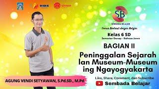 """Sembada Belajar - Bahasa Jawa Kelas 6 """"Peninggalan Sejarah lan Museum-Museum ing Ngayogyakarta"""" Bag2"""