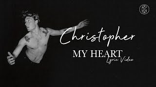 Christopher   My Heart   Lyric Video | 6CAST