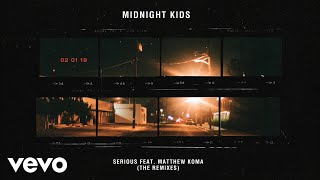 Midnight Kids   Serious (with Matthew Koma) (CAZZETTE Remix)