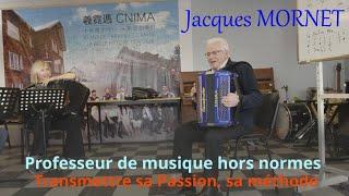 Jacques MORNET, Professeur de musique hors normes.