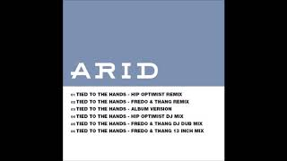 Arid - Tied To The Hands That Hold You
