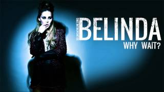 Belinda - Why Wait? - Official music song