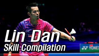 What makes Lin Dan legend? — Skill Compilation