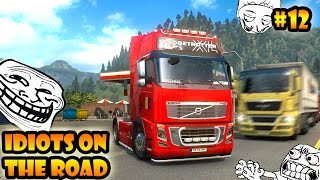 ★ IDIOTS on the road #12 - ETS2MP | Funny moments - Euro Truck Simulator 2 Multiplayer
