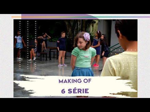 Making Of: 6ª Série