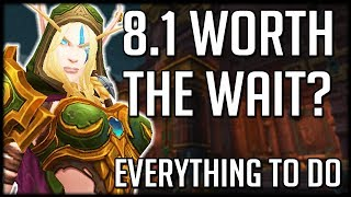 WORTH THE WAIT? Everything To Do In PATCH 8.1   WoW BfA