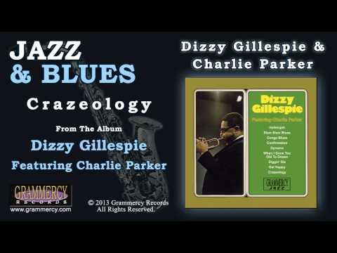 Dizzy Gillespie & Charlie Parker - Crazeology