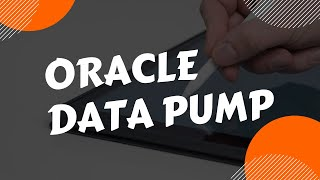 Oracle Data Pump | Perform faster data export and import in Oracle