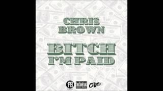 Chris Brown - Bitch I'm Paid