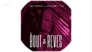 Laurette Tetero- Le bout de mes rêves (Official audio)