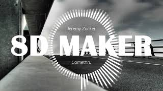 Jeremy Zucker   Comethru [8D TUNES  USE HEADPHONES] 🎧