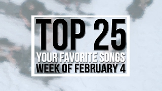 Top 25 - Your Favorite Songs | February 3, 2017 | YMDW-Charts