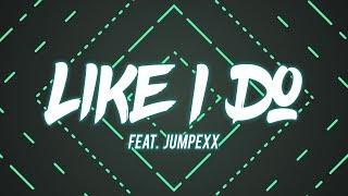 David Guetta, Martin Garrix & Brooks - Like I Do (Jumpexx Remix) [Lyric Video]
