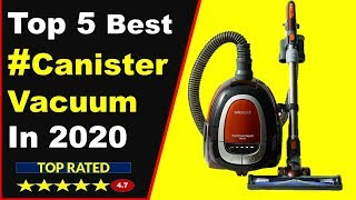 Top 5 Best Canister Vacuum in 2020