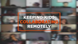 How to Keep Kids Collaborating Remotely