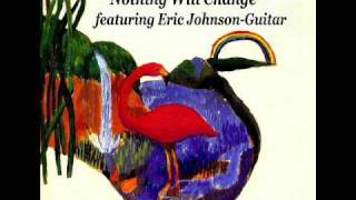 Nothing Will Change -Christopher Cross feat Eric Johnson