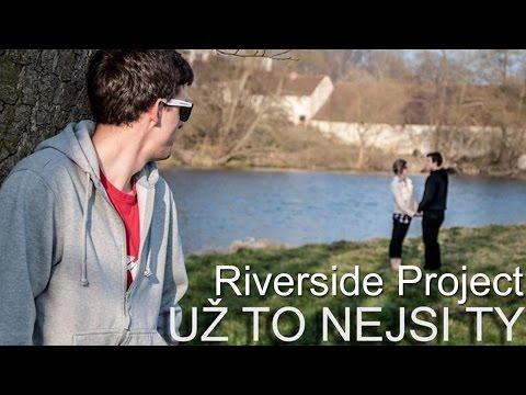 Riverside Project - Riverside Project - Už to nejsi ty official video