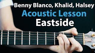 Gambar cover Eastside - Khalid, Halsey, Benny Blanco: Acoustic Guitar Lesson  🎸How To Play Chords/Rhythms