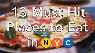 NYC Food Guide - 13 Must Hit Places to Eat in New York City - Video Youtube