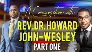Rev. Dr. Howard-John Wesley Interview (Part 1) - AmericaPreachers.com