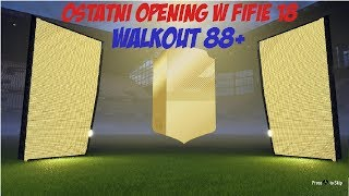 Walkout! Ostatni pack opening w Fifie 18 | Fifa 18 Ultimate Team