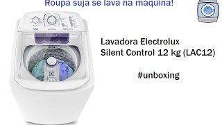 Lavadora Electrolux Silent Control 12 kg (LAC12) - Unboxing
