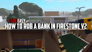 How to ROB A BANK in Firestone V2 | ROBLOX