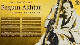 Best of Begum Akhtar Hindi Ghazals | Diwana Banana Hai