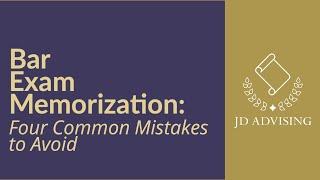 Bar Exam Memorization: Four Common Mistakes to Avoid