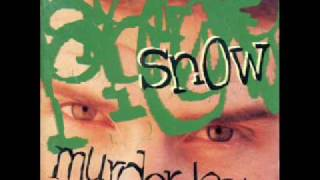 Snow - if you like the sound