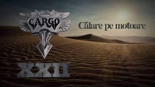 Cargo - Calare pe motoare (Official Audio)