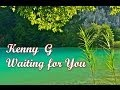 Download Video Kenny G - Waiting For You