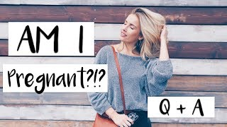AM I PREGNANT?!? | First Q + A EVER!