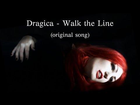 Dragica - Walk the Line (original song)