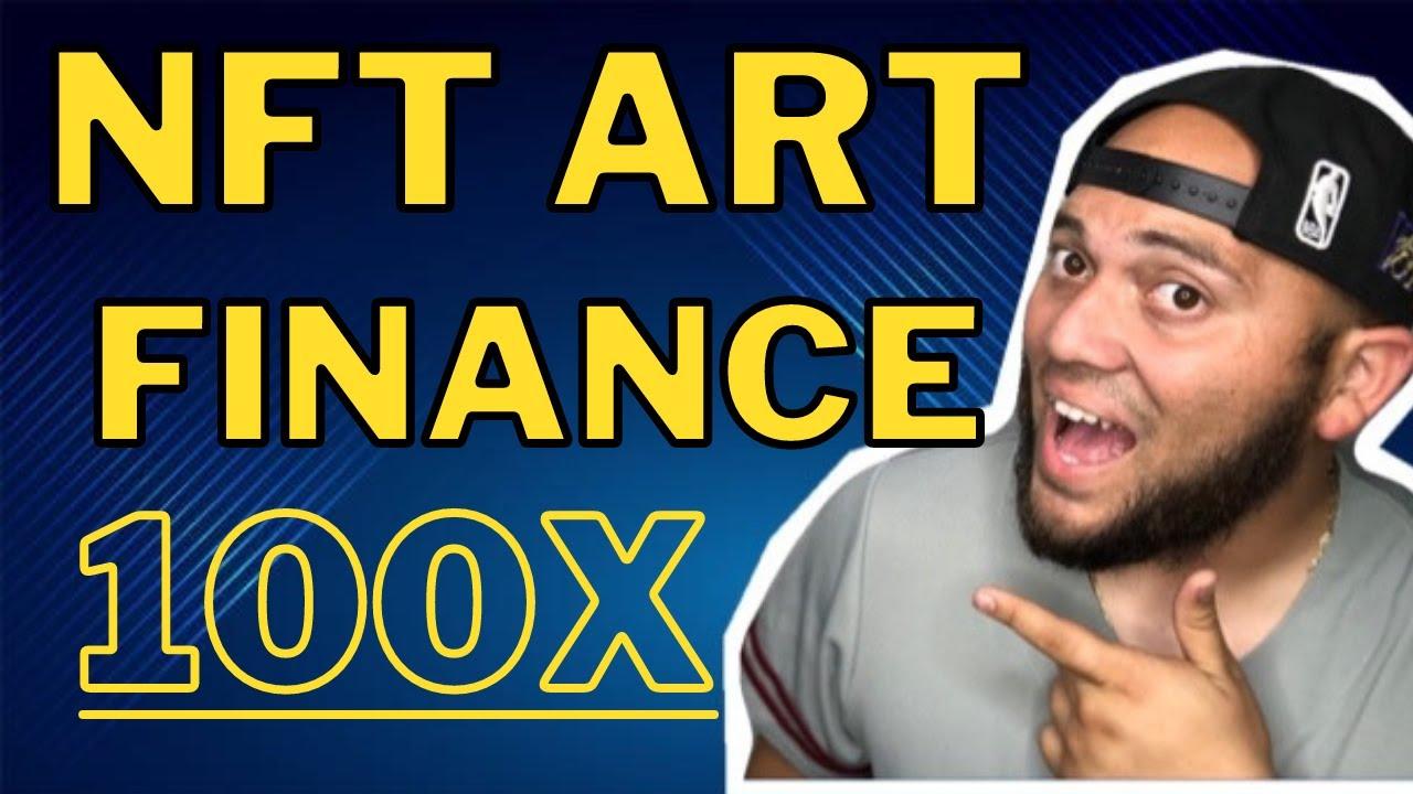IS NFT ART FINANCING THE NEXT SAFEMOON? NFT ART FINANCING CRYPTO NEWS! BIG NFT ART FINANCING NEWS! thumbnail