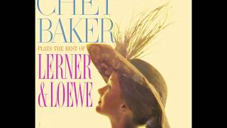 Chet Baker Plays The Best Of Lerner & Loewe (1959) (Full Album)